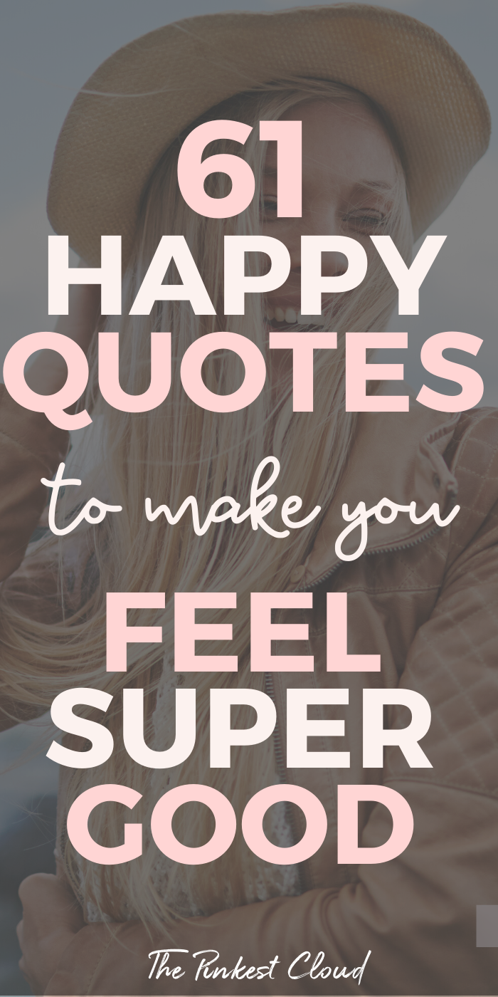 61 Happiness Quotes To Make You Feel SUPER Good
