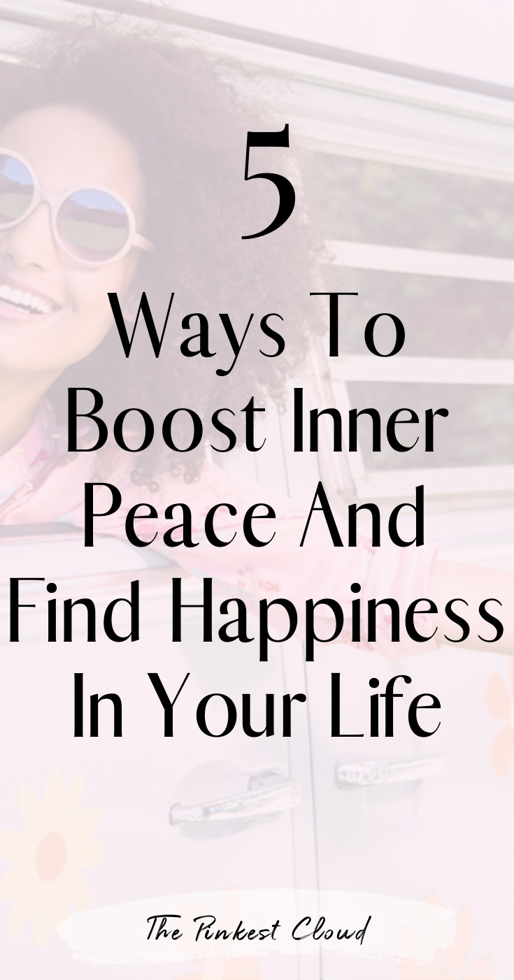 5 Ways To Find Inner Peace And Learn How To Be Happy Again