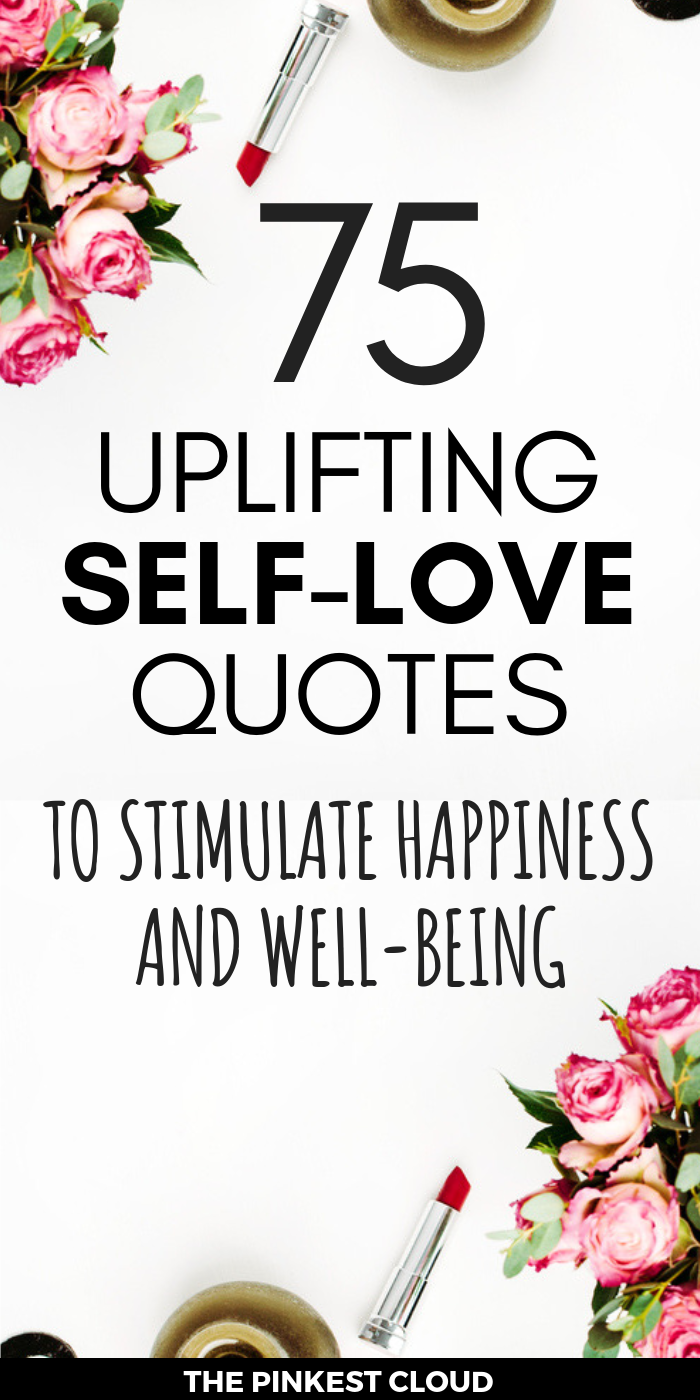 75 Uplifting Self-Love Quotes To Stimulate Confidence, Happiness & Well-Being