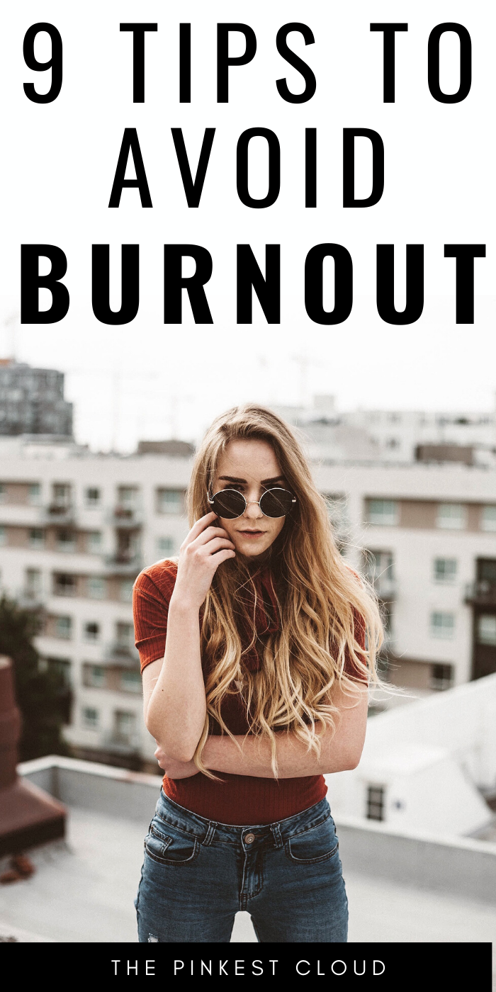 9 Simple Ways To Avoid Burnout