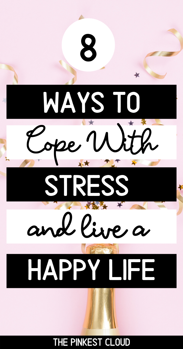 8 Healthy Habits To Cope With Stress & Live A Happy Life